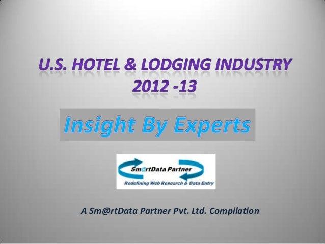 U.S Hotel & Lodging Industry 2012 /13