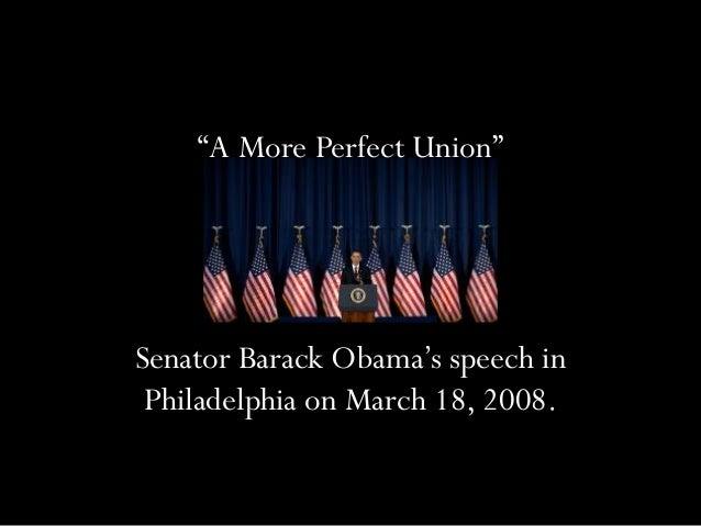 """A More Perfect Union""  ! Senator Barack Obama's speech in Philadelphia on March 18, 2008."