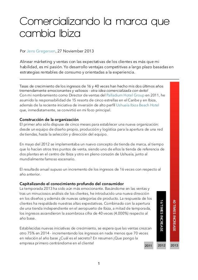 Comercializando la marca que cambia Ibiza Por Jens Gregersen, 27 Noviember 2013  !  Alinear márketing y ventas con las exp...
