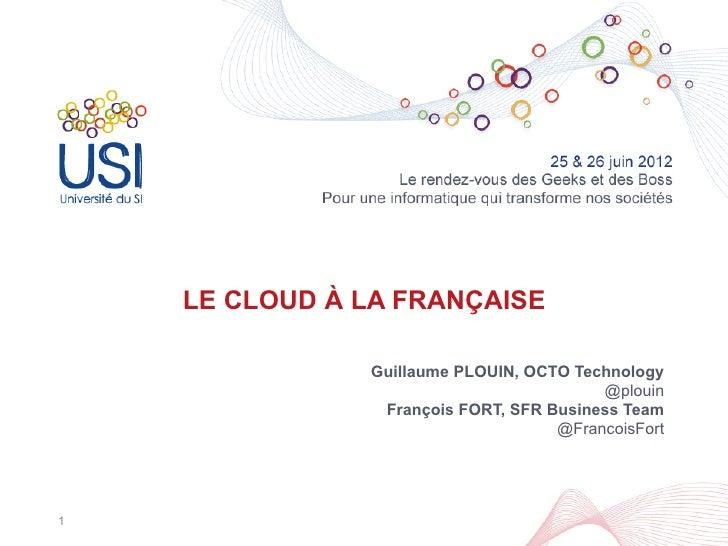 LE CLOUD À LA FRANÇAISE               Guillaume PLOUIN, OCTO Technology                                         @plouin   ...