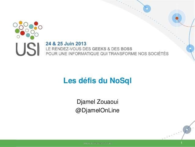 Les défis du NoSql Djamel Zouaoui @DjamelOnLine 1