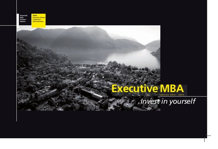 Executive MBA           edition 2012 - 2013     Invest in yourself