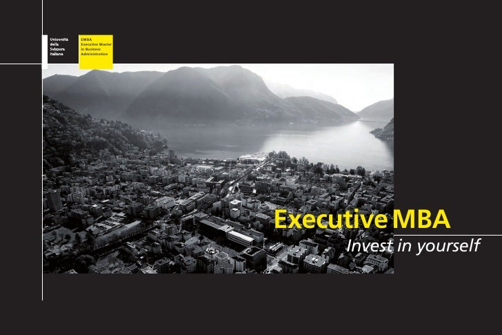 EMBAExecutive Masterin BusinessAdministration                   Executive MBA                        Invest in yourself