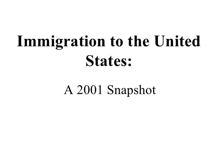 Immigration to the United States: A 2001 Snapshot