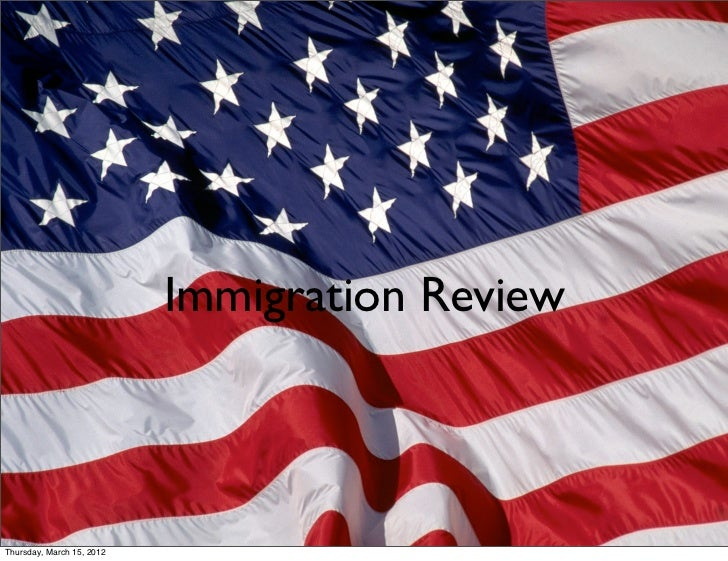 Immigration ReviewThursday, March 15, 2012