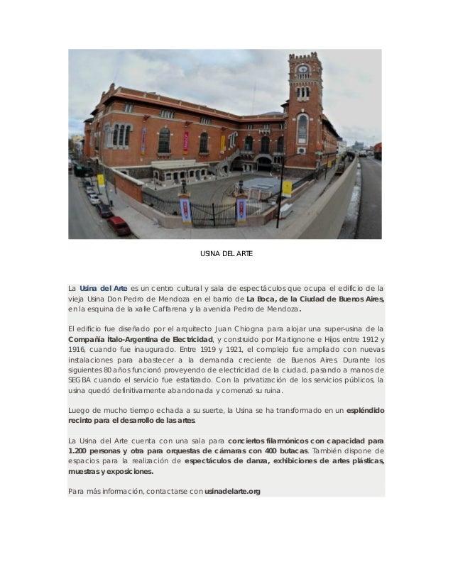 USINA DEL ARTE La Usina del Arte es un centro cultural y sala de espectáculos que ocupa el edificio de la vieja Usina Don ...