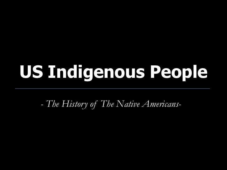 US Indigenous People  - The History of The Native Americans-