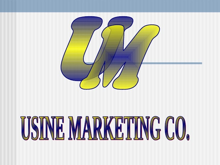 U M USINE MARKETING CO.