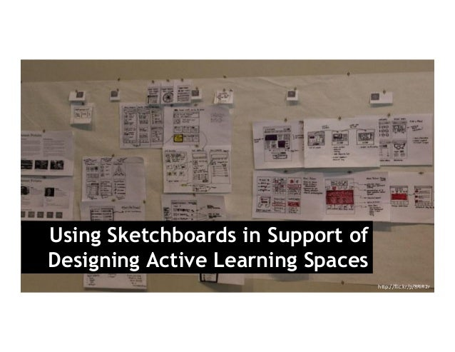 Using Sketchboards in Support of Designing Active Learning Spaces http://flic.kr/p/8RiR2r