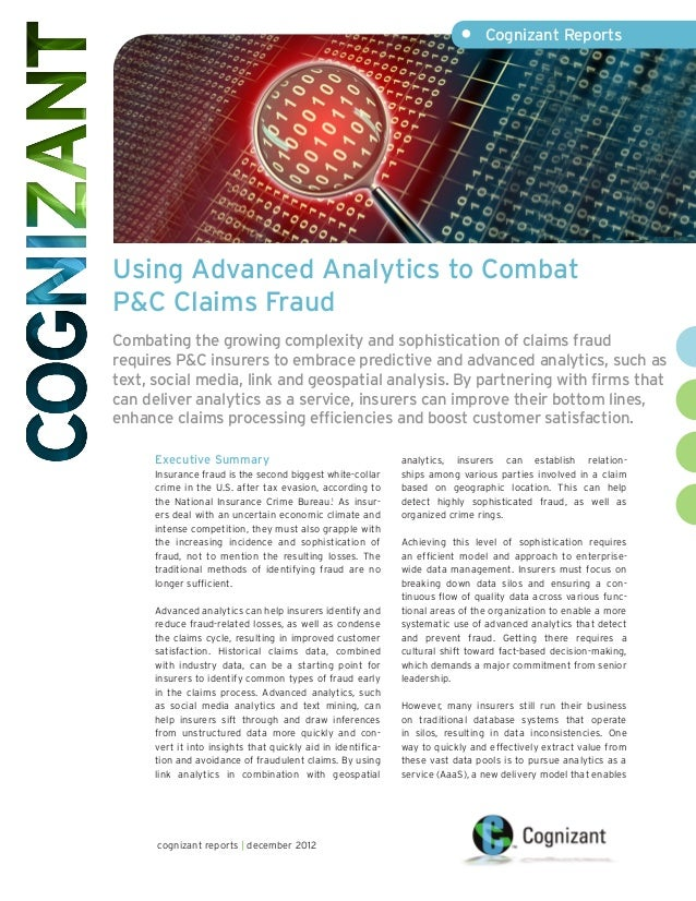 • Cognizant ReportsUsing Advanced Analytics to CombatP&C Claims FraudCombating the growing complexity and sophistication ...