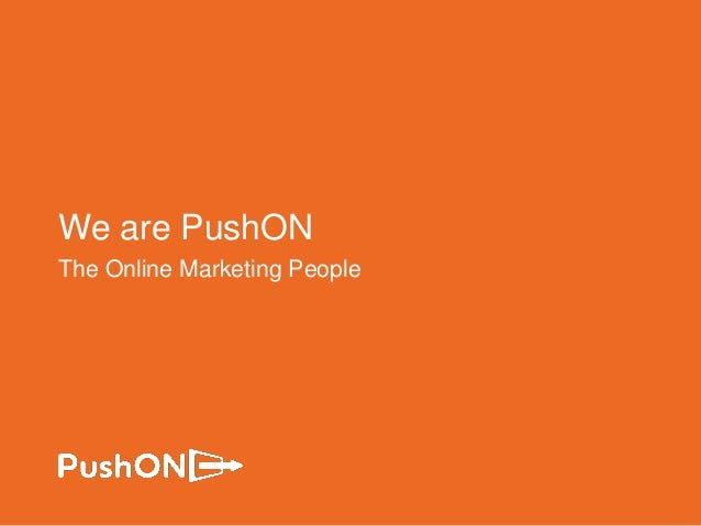 We are PushON The Online Marketing People