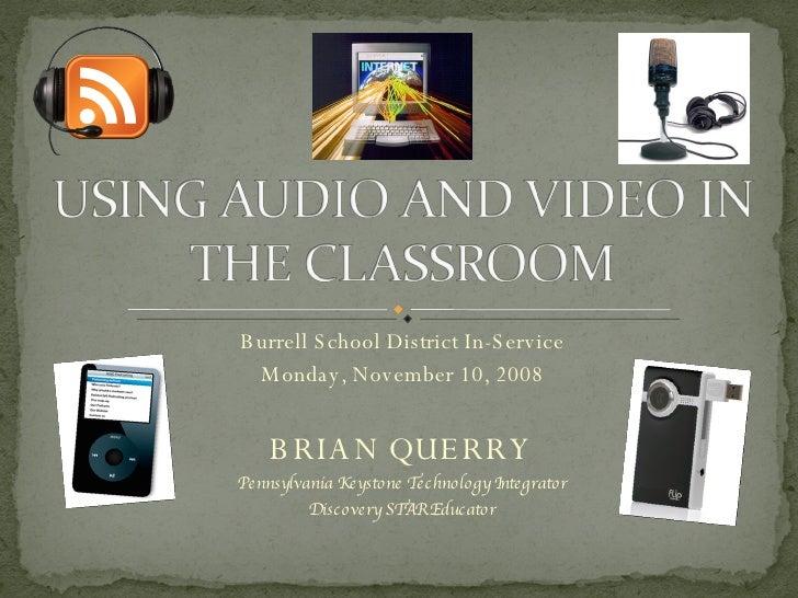 Burrell School District In-Service Monday, November 10, 2008 BRIAN QUERRY Pennsylvania Keystone Technology Integrator Disc...