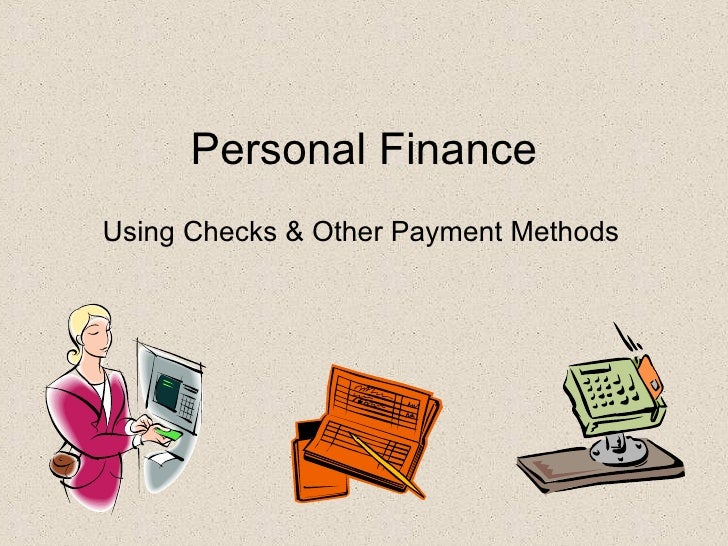 Personal Finance Using Checks & Other Payment Methods