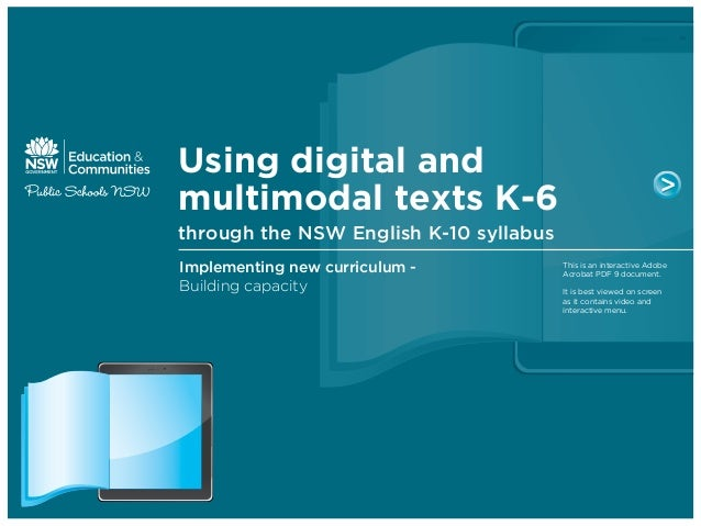 Using digital and multimodal texts K-6 through the NSW English K-10 syllabus Implementing new curriculum - Building capaci...