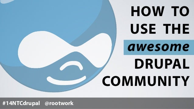How to use the Drupal community (for nonprofits), from NTC Drupal Day 2014