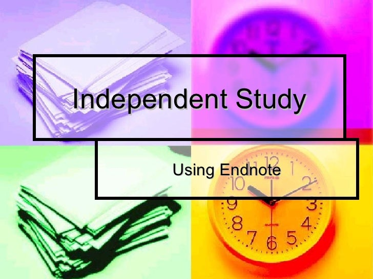 Independent Study Using Endnote