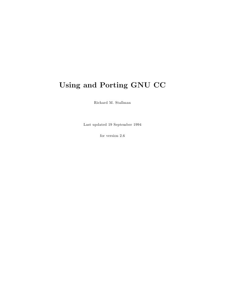 Using and Porting GNU CC            Richard M. Stallman          Last updated 19 September 1994               for version 2.6