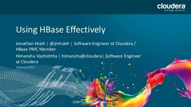 DO NOT USE PUBLICLY    Using HBase Effectively                                     PRIOR TO 10/23/12    Headline Goes Here...