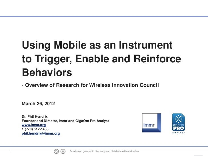 Using Mobile as an Instrument    to Trigger, Enable and Reinforce    Behaviors    - Overview of Research for Wireless Inno...