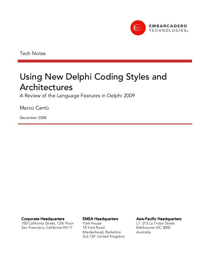 Tech NotesUsing New Delphi Coding Styles andArchitecturesA Review of the Language Features in Delphi 2009Marco CantùDecemb...