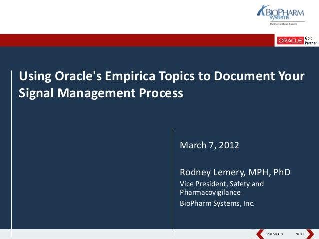 PREVIOUS NEXTPREVIOUS NEXTUsing Oracles Empirica Topics to Document YourSignal Management ProcessMarch 7, 2012Rodney Lemer...