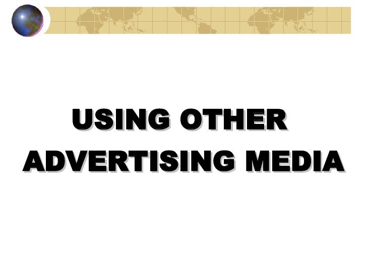 Using Other Advertising Media
