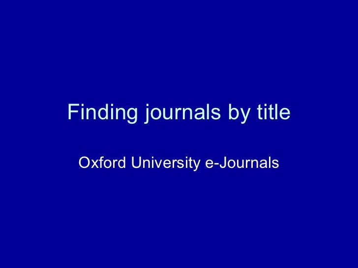 Finding journals by title Oxford University e-Journals