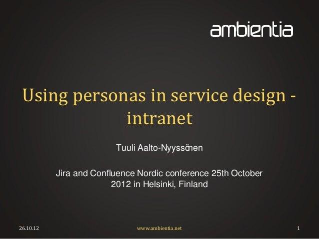 Using personas in service design -             intranet                         Tuuli Aalto-Nyyssönen           Jira and C...