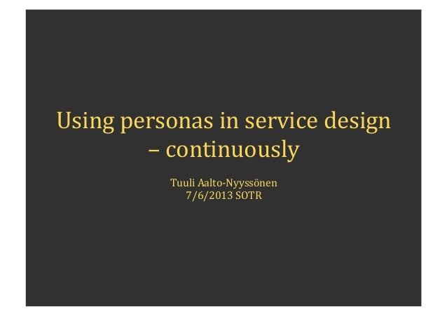Using personas in service design - Scotch on the Rocks 2013 (7/6/2013)