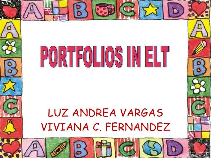 LUZ ANDREA VARGAS VIVIANA C. FERNANDEZ PORTFOLIOS IN ELT