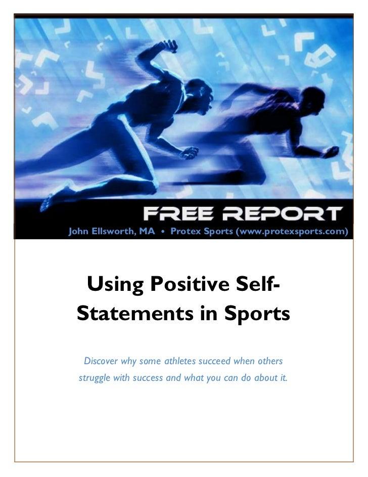 John Ellsworth, MA • Protex Sports (www.protexsports.com)           Using Positive Self-          Statements in Sports    ...