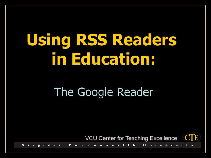 Using RSS Readers  in Education: The Google Reader