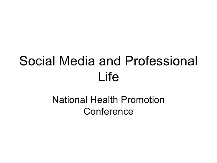 Social Media and Professional Life National Health Promotion Conference