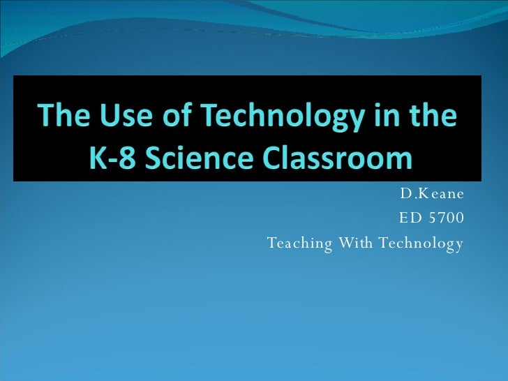 D.Keane ED 5700 Teaching With Technology