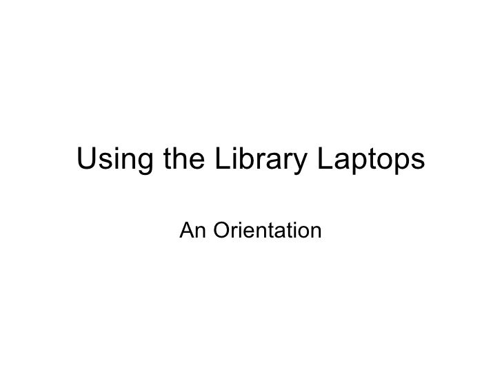 Using The Library Laptops