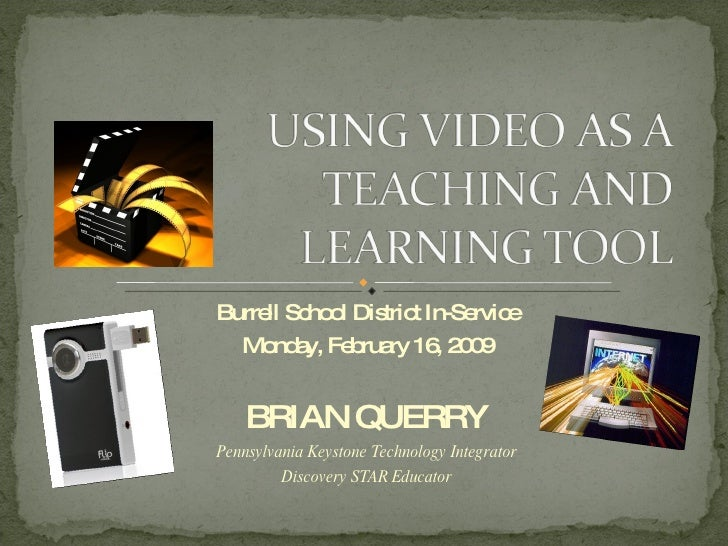 Burrell School District In-Service Monday, February 16, 2009 BRIAN QUERRY Pennsylvania Keystone Technology Integrator Disc...