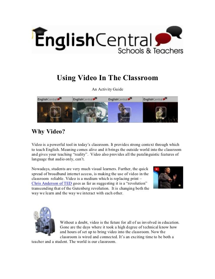 Using Video In The Classroom                                    An Activity GuideWhy Video?Video is a powerful tool in tod...