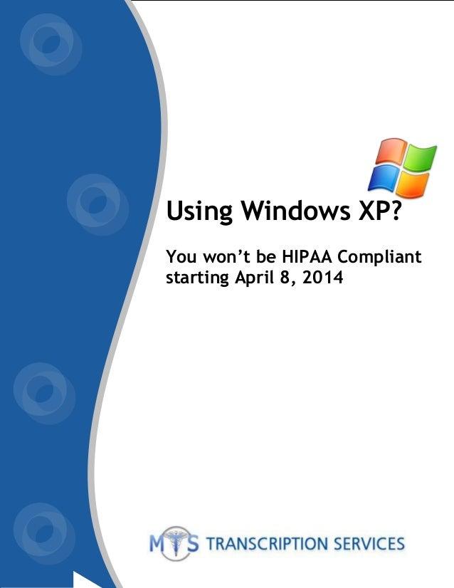 Using Windows XP? You won't be HIPAA Compliant starting April 8, 2014