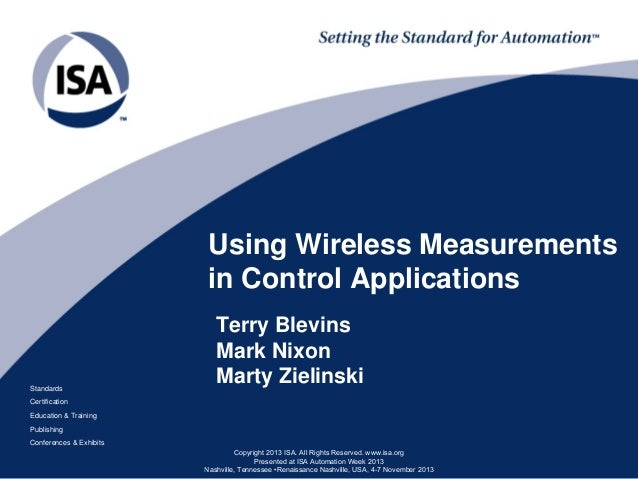 Using Wireless Measurements in Control Applications  Standards  Terry Blevins Mark Nixon Marty Zielinski  Certification Ed...