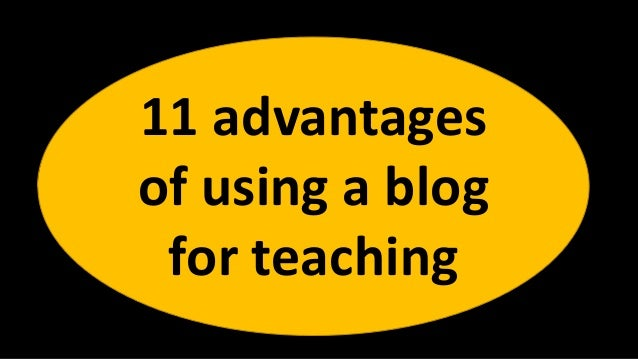 11 advantages of using a blog for teaching