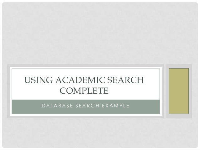 USING ACADEMIC SEARCH COMPLETE DATABASE SEARCH EXAMPLE