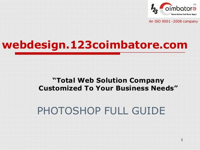 "An ISO 9001 -2008 company  webdesign.123coimbatore.com ""Total Web Solution Company Customized To Your Business Needs""  PHO..."
