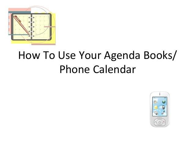 How  To  Use  Your  Agenda  Books/ Phone  Calendar