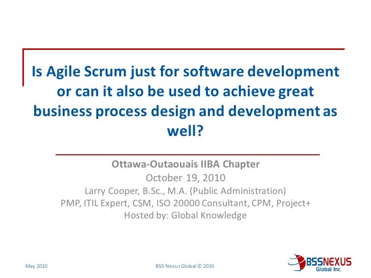Using agile for business process design and development oct 19, 2010 ottawa