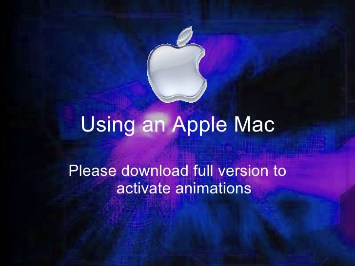 Using an Apple Mac Please download full version to activate animations