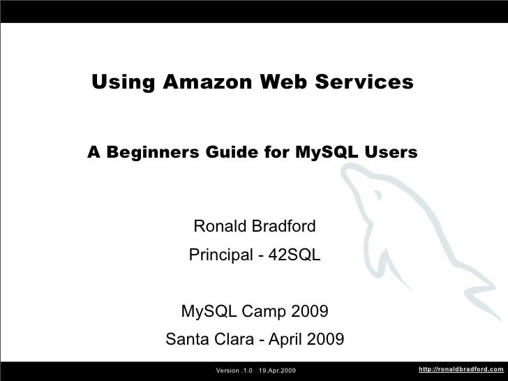 Using Amazon Web Services             Using Amazon Web Services            A Beginners Guide for MySQL Users              ...