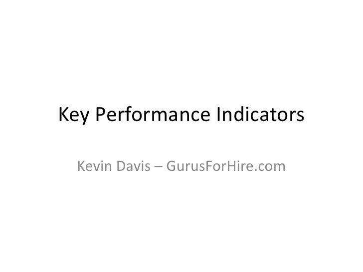 Key Performance Indicators   Kevin Davis – GurusForHire.com