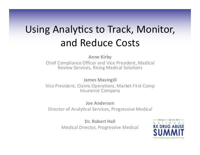 Using Analy+cs to Track, Monitor,           and Reduce Costs                                  Anne Kir...