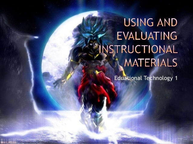 Ed. Tech ; Lesson VI - Using and evaluating instructional materials
