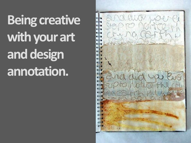 Being creative with your art and design annotation.<br />